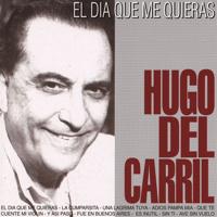 El Dia Que Me Quieras Hugo del Carril