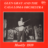 Day In - Day Out (feat. Kenny Sargent) Glen Gray & The Casa Loma Orchestra