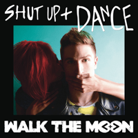 Shut Up and Dance WALK THE MOON MP3