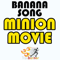 Banana Song (From the Minion Movie) (Workout Fitness Remix) Traxburner