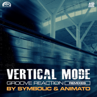 Groove Reaction (Symbolic Remix) Vertical Mode MP3