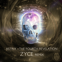 The Fourth Revelation (Zyce Remix) Astrix song