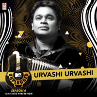 Urvashi Urvashi (MTV Unplugged Season 6) A. R. Rahman, Suresh Peters & Ranjit Barot MP3
