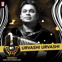 Urvashi Urvashi (MTV Unplugged Season 6) A. R. Rahman, Suresh Peters & Ranjit Barot
