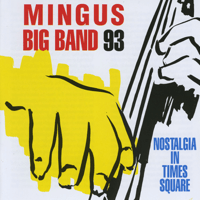 Nostalgia in Times Square Mingus Big Band
