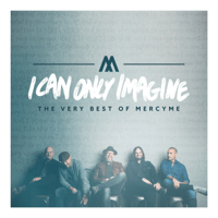 I Can Only Imagine (The Movie Session) MercyMe song