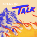 Free Download Khalid Talk Mp3