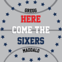 Free Download Gregg Maddalo Here Come the Sixers Mp3