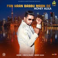 Fan Haan Babbu Maan De Money Aujla MP3