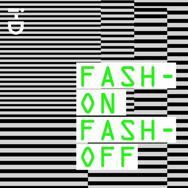 Fash-ON Fash-OFF by VICE on Apple Podcasts