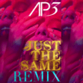 Free Download AP3 Just The Same (House Remix) Mp3
