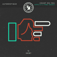 Count on You (ATFC's C - Thru Instrumental Mix) Autoerotique