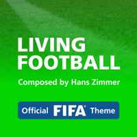 Living Football (Official FIFA Theme) Hans Zimmer & Lorne Balfe