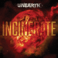 Incinerate Unearth