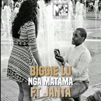 Nga Matama (feat. Janta) Biggie Lu