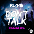Free Download Klaas Don't Talk (Chris Gold Extended Mix) Mp3