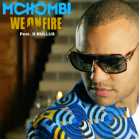 We on Fire (feat. D. Kullus) Mohombi MP3