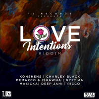 Love Intentions Riddim tj records song
