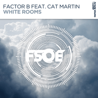 White Rooms (feat. Cat Martin) Factor B MP3
