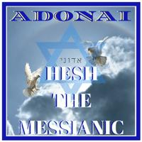 Adonai Hesh The Messianic