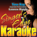 Free Download Singer's Edge Karaoke You Say (Originally Performed By Lauren Daigle) [Karaoke] Mp3
