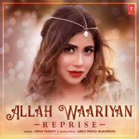 Allah Waariyan Reprise Neha Pandey & Arko Pravo Mukherjee MP3