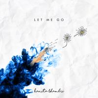 Let Me Go Hanita Bhambri