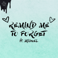 Kygo & Miguel Remind Me to Forget