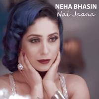 Nai Jaana Neha Bhasin