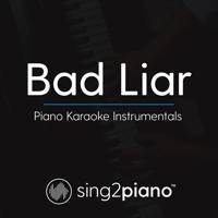 Bad Liar (Originally Performed by Selena Gomez) [Piano Karaoke Version] Sing2Piano
