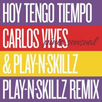Hoy Tengo Tiempo (Pinta Sensual - Play-N-Skillz Remix) Carlos Vives & Play-N-Skillz