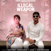 Illegal Weapon (feat. Jasmine Sandlas) Garry Sandhu