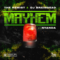 Mayhem (feat. Nyanda) The Kemist & DJ BrainDead MP3