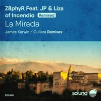 La Mirada (feat. JP & Liza of Incendio) [Cullera Remix] Z8phyr