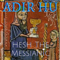 Adir Hu Hesh The Messianic