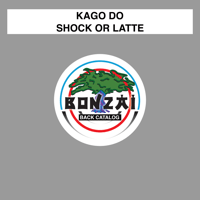 Shock or Latte (Koobique Remix) KAGO DO