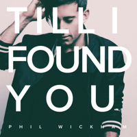 Till I Found You Phil Wickham song