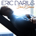 Free Download Eric Darius Dare 2 Dream Mp3