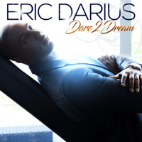 Dare 2 Dream Eric Darius
