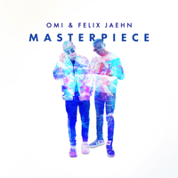 Masterpiece Omi & Felix Jaehn MP3