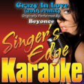 Free Download Singer's Edge Karaoke Crazy In Love (2014 remix) [Originally Performed By Beyonce] [Karaoke] Mp3