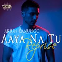 Aaya Na Tu - Reprise Arjun Kanungo MP3