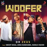 Woofer (feat. Snoop Dogg, Zora Randhawa & Nargis Fakhri) Dr. Zeus song