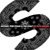 De Puta Madre Kryder, The Wulf & Tom Staar