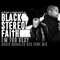 I'm Too Sexy (David Morales Red Zone Mix) Black Stereo Faith MP3