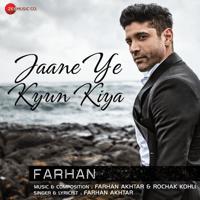 Jaane Ye Kyun Kiya Farhan Akhtar & Rochak Kohli