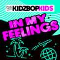 Free Download KIDZ BOP Kids In My Feelings Mp3