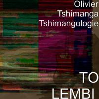 To Lembi Olivier Tshimanga Tshimangologie