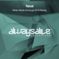 Free Download Taival When Words End (Lepi 2018 Extended Remix) Mp3