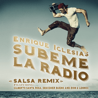 SÚBEME LA RADIO (Salsa Version) [feat. Gilberto Santa Rosa, Descemer Bueno & Zion and Lennox] Enrique Iglesias